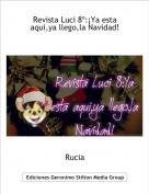 Rucia - Revista Luci 8º:¡Ya esta aqui,ya llego,la Navidad!