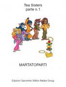 MARTATOPARTI - Tea Sistersparte n.1