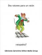 ratopablo7 - Dos ratones para un ratón