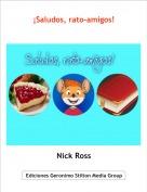 Nick Ross - ¡Saludos, rato-amigos!