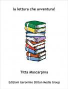 Titta Mascarpina - la lettura che avventura!