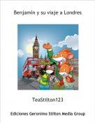 TeaStilton123 - Benjamín y su viaje a Londres