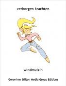 windmuizin - verborgen krachten