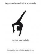 topina lancia brie - la ginnastica artistica a topazia