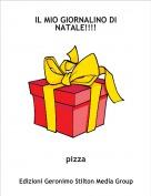 pizza - IL MIO GIORNALINO DI NATALE!!!!