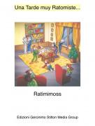 Ratimimoss - Una Tarde muy Ratomiste...