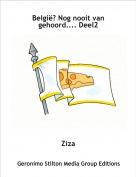 Ziza - België? Nog nooit van gehoord.... Deel2