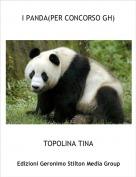 TOPOLINA TINA - I PANDA(PER CONCORSO GH)