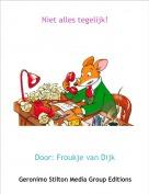 Door: Froukje van Dijk - Niet alles tegelijk!