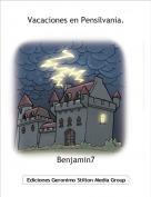 Benjamin7 - Vacaciones en Pensilvania.