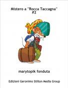 marytopik fonduta - Mistero a ''Rocca Taccagna'' #2