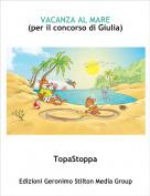 TopaStoppa - VACANZA AL MARE(per il concorso di Giulia)