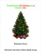 Rataescritora - Traditional Christmas on a mouse city