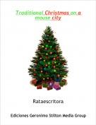 Rataescritora - Traditional Christmas on a mouse city