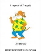 Aly Stilton - Il negozio di Trappola