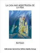 RATOLEI - LA CASA MAS MONSTRUOSA DE LA VIDA