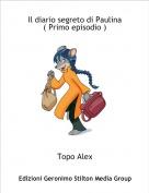Topo Alex - Il diario segreto di Paulina( Primo episodio )