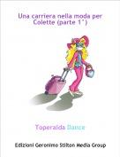 Toperalda Dance - Una carriera nella moda per Colette (parte 1°)
