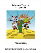 TopaStoppa - Salviamo Topazia(1° parte)