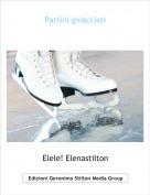 Elele! Elenastilton - Pattini ghiacciati