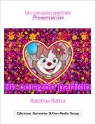 Ratolina Ratisa - Un corazón partidoPresentación
