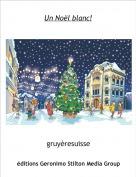 gruyèresuisse - Un Noël blanc!