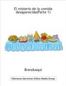 Brendusqui - El misterio de la comida desaparecida(Parte 1)