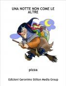 pizza - UNA NOTTE NON COME LE ALTRE