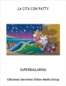 SUPERBAILARINA - LA CITA CON PATTY