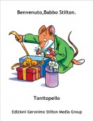 Tonitopello - Benvenuto,Babbo Stilton.