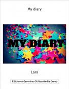 Lara - My diary