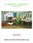 Top Ilaria - UN' IMBROGLIO...SBROGLIATO (a fumetti)!!!