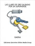 ISMERAI - LAS LLABES DE ORO SALBADAS POR UN SUPERHEROE