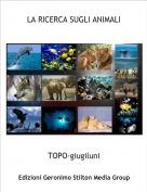 TOPO-giugiluni - LA RICERCA SUGLI ANIMALI