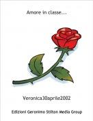 Veronica30aprile2002 - Amore in classe...