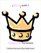 Terratoncita Parmesano - ¿ Hija de quién ?I