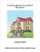ZANNATOPO - Il primo giorno di scuola di Benjamin