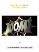 rati - Rato Boom!-Junior (Presentación)