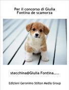 stecchina@Giulia Fontina.... - Per il concorso di Giulia Fontina de scamorza