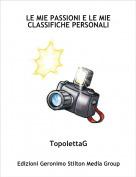 TopolettaG - LE MIE PASSIONI E LE MIE CLASSIFICHE PERSONALI
