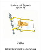 ciabba - Il mistero di Topazia(parte 2)
