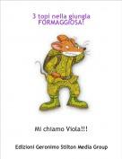 Mi chiamo Viola!!! - 3 topi nella giungla FORMAGGIOSA!
