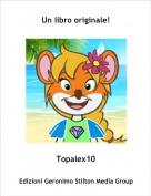 Topalex10 - Un libro originale!