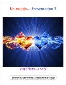 ratalista-->rati - Un mundo...-Presentación 2