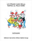 GIOVANNI - LO STRANO CASO DELLA RAPINA AL POLO NORD