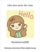 Ratobailarina2008 - Libro para poner dos cosas