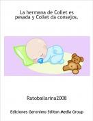Ratobailarina2008 - La hermana de Collet es pesada y Collet da consejos.
