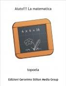 topoela - Aiuto!!! La matematica