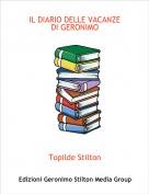 Topilde Stilton - IL DIARIO DELLE VACANZEDI GERONIMO