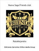 RatoAlejandra - Nueva Saga:Friends club